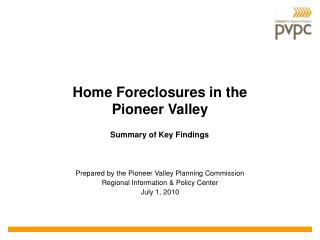 Home Foreclosures in the  Pioneer Valley