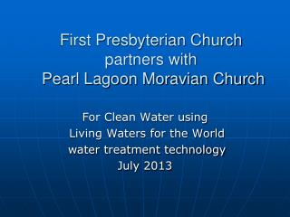 First Presbyterian Church  partners with  Pearl Lagoon Moravian Church