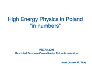 "High Energy Physics in Poland  ""in numbers"""