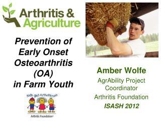 Prevention of Early Onset Osteoarthritis (OA)  in Farm Youth