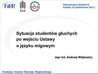 Sytuacja studentów głuchych  po wejściu Ustawy o języku migowym
