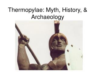 Thermopylae: Myth, History, & Archaeology