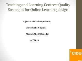 Teaching and Learning  Centres : Quality Strategies for Online Learning design