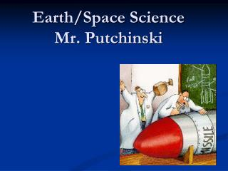 Earth/Space Science Mr. Putchinski
