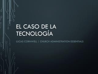 El caso de la tecnolog�a