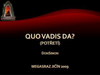 Quo  vadis da ? (potřetí)