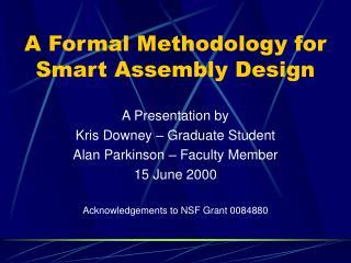 A Formal Methodology for Smart Assembly Design