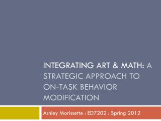 Integrating Art & Math:  A Strategic approach to on-task behavior modification