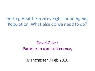 Getting Health Services Right for an Ageing Population. What else do we need to do?