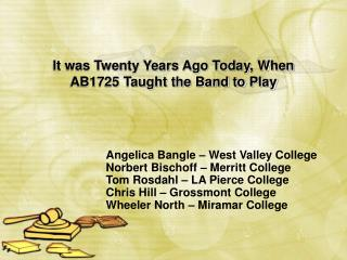 It was Twenty Years Ago Today, When AB1725 Taught the Band to Play