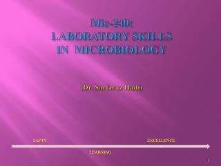 Mic-240: LABORATORY SKILLS  IN  MICROBIOLOGY (Dr.  Sarfaraz Hadi )
