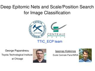 Deep Epitomic Nets and  Scale /Position Search  for  Image Classification