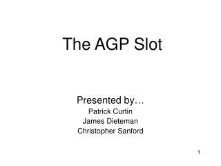 The AGP Slot