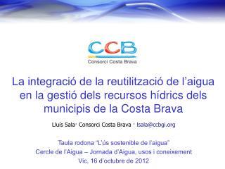 Lluís Sala· Consorci Costa Brava ·  lsala@ccbgi