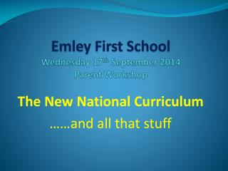 Emley  First School Wednesday 17 th  September 2014  Parent  Workshop
