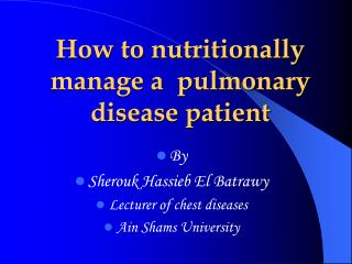 How to nutritionally manage a  pulmonary disease patient