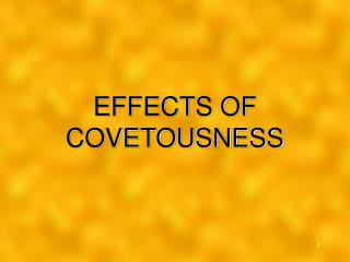 EFFECTS OF COVETOUSNESS