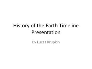 History of the Earth Timeline Presentation