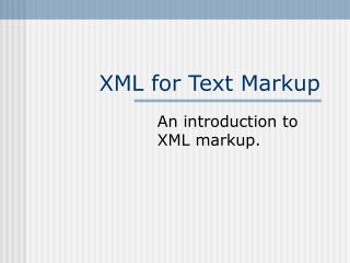 XML for Text Markup
