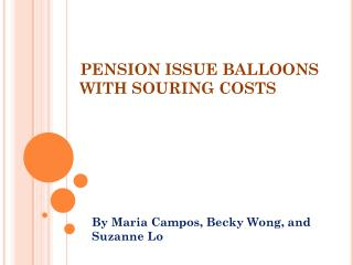 PENSION ISSUE BALLOONS WITH SOURING COSTS