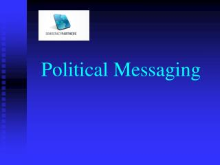Political Messaging