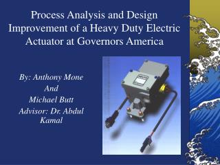 Process Analysis and Design Improvement of a Heavy Duty Electric Actuator at Governors America