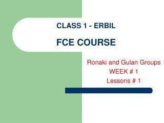 CLASS 1 - ERBIL  FCE COURSE