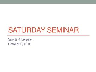 Saturday Seminar