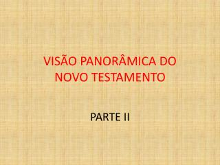 VIS O PANOR MICA DO  NOVO TESTAMENTO