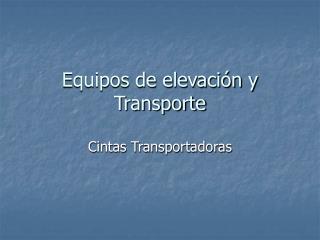Equipos de elevación y Transporte