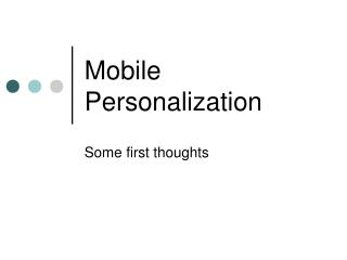 Mobile Personalization