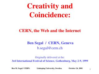 Creativity and Coincidence: CERN, the Web and the Internet
