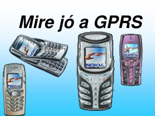 Mire jó a GPRS