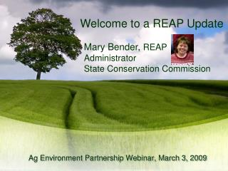 Mary Bender,  REAP Administrator State Conservation Commission