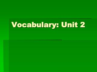 Vocabulary: Unit 2