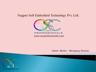 Incorporated in Year 2000 We are Located in  Central part  of India Mantri Sadan