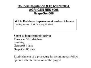 WP 6  Database improvement and enrichment  Leading partner : BAZ Germany, E. Maul