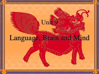 Language, Brain and Mind