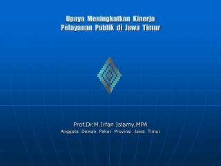 Upaya  Meningkatkan  Kinerja Pelayanan  Publik  di  Jawa  Timur
