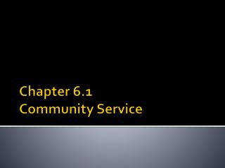 Chapter 6.1 Community Service