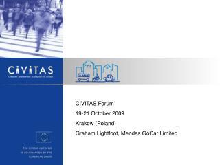 CIVITAS Forum 19-21 October 2009 Krakow (Poland) Graham Lightfoot, Mendes GoCar Limited