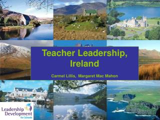 Teacher Leadership, Ireland Carmel Lillis,  Margaret Mac Mahon