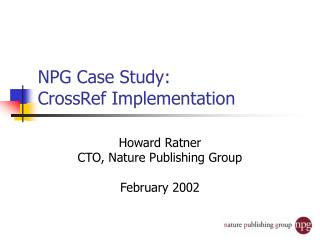 NPG Case Study:  CrossRef Implementation