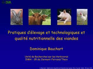 Dominique Bauchart  Unité de Recherches sur les Herbivores INRA - CR de Clermont-Ferrand/Theix