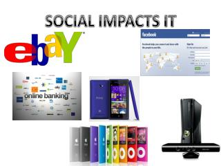SOCIAL IMPACTS IT