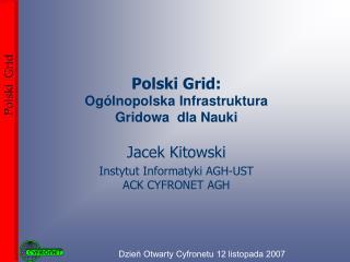 Polski Grid: Ogólnopolska Infrastruktura Gridowa dla Nauki