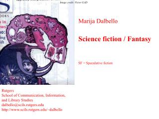 Marija Dalbello Science fiction / Fantasy SF = Speculative fiction
