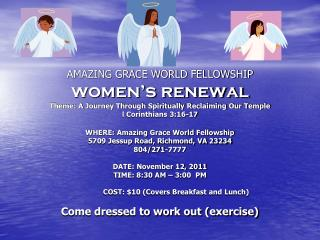 WHERE: Amazing Grace World Fellowship 5709 Jessup Road, Richmond, VA 23234 804/271-7777
