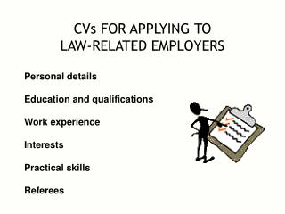 CVs FOR APPLYING TO  LAW-RELATED EMPLOYERS