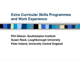 Extra Curricular Skills Programmes and Work Experience